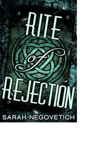 Rite of Rejection by Sarah Negovetich