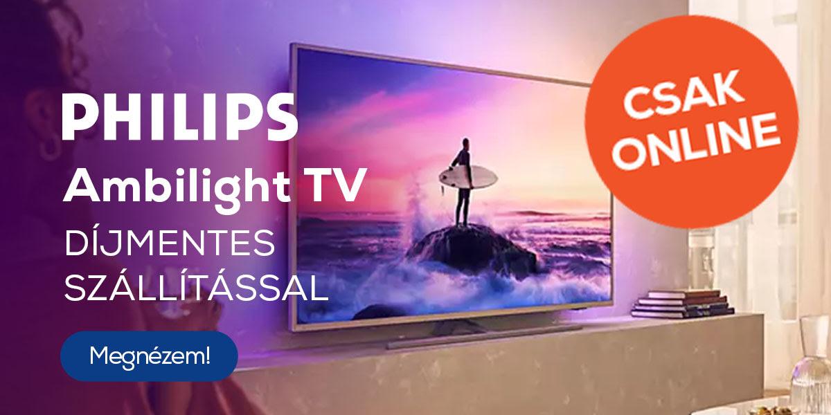 Philips Ambilight TV-k díjmentes szállítással