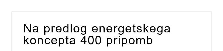 Na predlog energetskega koncepta 400 pripomb