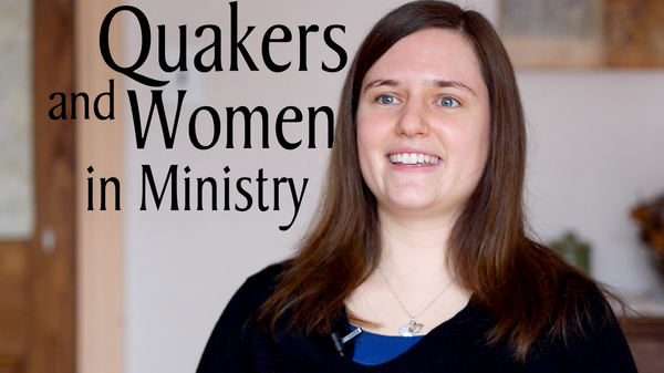 Quakers and Women in Ministry