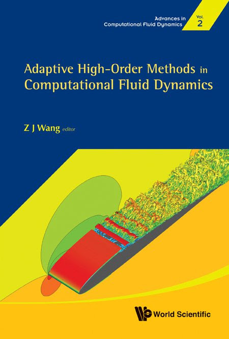 Adaptive High-Order                                                 Methods in Computational                                                 Fluid Dynamics