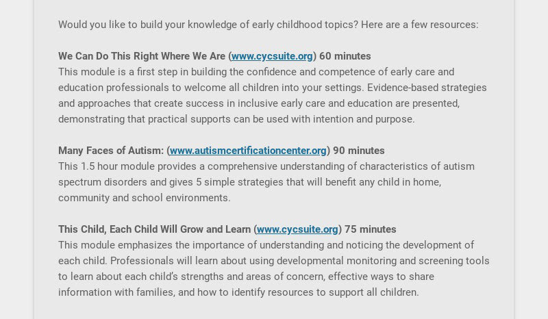 Would you like to build your knowledge of early childhood topics? Here are a few resources: We...