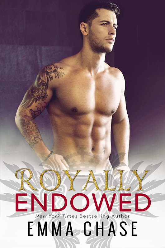 Cover Reveal for ROYALLY ENDOWED by Emma Chase!