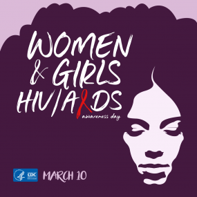 Women and Girls HIV/AIDS Awareness Day: March 10