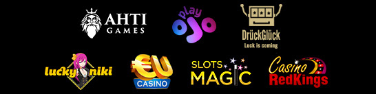 AHTI Games  PlayOJO   LuckyNiki   EUcasino    SlotsMagic    CasinoRedKings    DrueckGlueck
