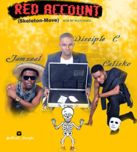 Disciple C Ft. Calisko & Jamzeal - Red Account