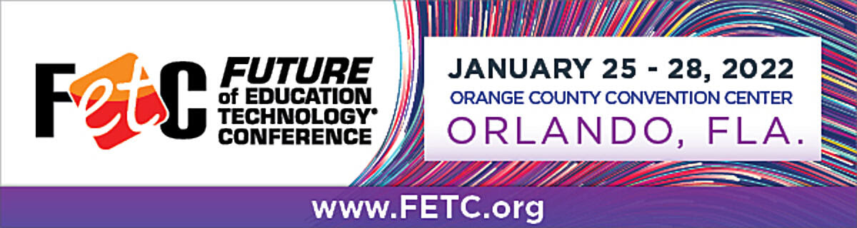 Future of Edcuation Technology Conference | January 25 - 28, 2022 | Orange County Convention Center