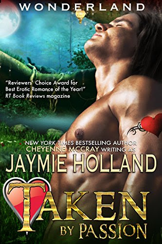 Taken by Passion: King of Hearts (Wonderland Book 1) by [Holland, Jaymie, McCray, Cheyenne]