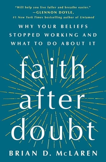 Why Your Beliefs Stopped WOrking and What to Do About It: Faith After Doubt by Brian D. McLaren—book cover image