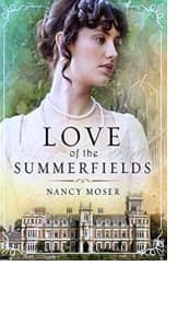 Love of the Summerfields by Nancy Moser