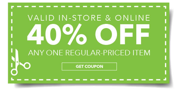 Valid in-store and online 40% any one regular-priced item. Get coupon.