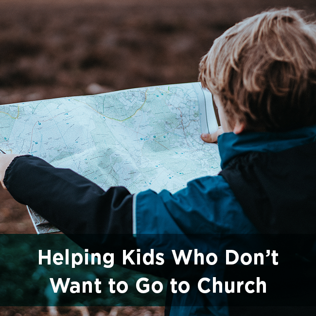 Helping Kids Who Don't Want to Go to Church