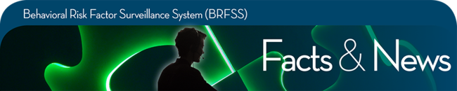 behavioral risk factor surveillance systems facts & news