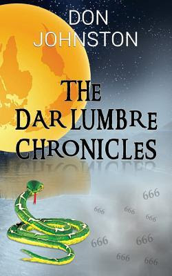 The Dar Lumbre Chronicles by Mr Don Johnston