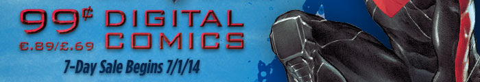 99 CENT / €.89 / £.69 - DIGITAL COMICS - 7-DAY SALE BEGINS 7/1/14
