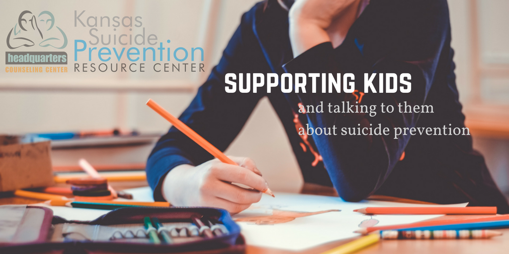 Supporting Kids and Talking to them about Suicide