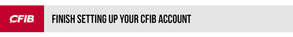 Finish setting up your CFIB account