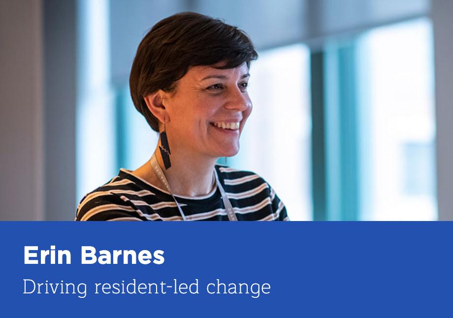 Erin Barnes: Driving resident-led change
