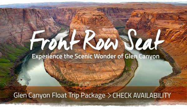 GLEN CANYON FLOAT TRIP  PACKAGE - CHECK AVAILABILITY