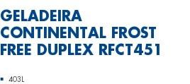 Geladeira Continental Frost Free Duplex RFCT451   403L