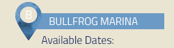 Bullfrog Marina Available Dates