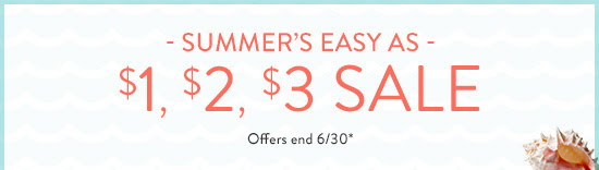 Summer's easy as $1, $2, $3 sale, offers end 6/30*