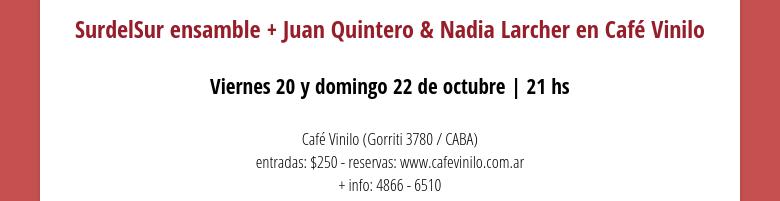 SurdelSur ensamble + Juan Quintero & Nadia Larcher en Café Vinilo Viernes 20 y domingo 22 de octu...