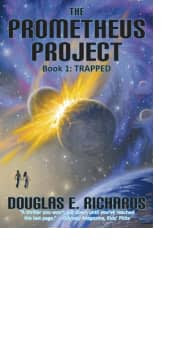 The Prometheus Project: Trapped by Douglas E. Richards