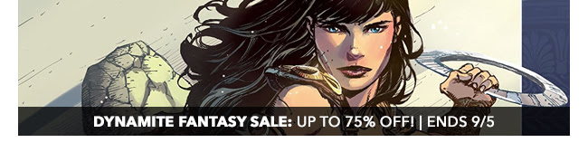 Dynamite Fantasy Sale: up to 75% off! | Ends 9/5