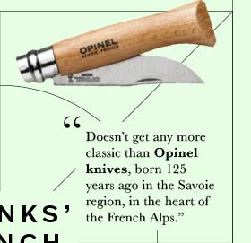 Doesn't get any more classic than Opinel knives, born 125 years ago in the Savoie region, in the heart of the French Alps.