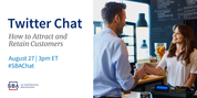 Twitter Chat How to Attract and Retain Customers Aug 27 3pm et #SBAChat Image of woman handing coffee to customer