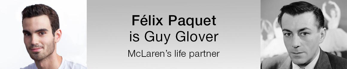Felix Paquet is Guy Glover, McLaren's life partner