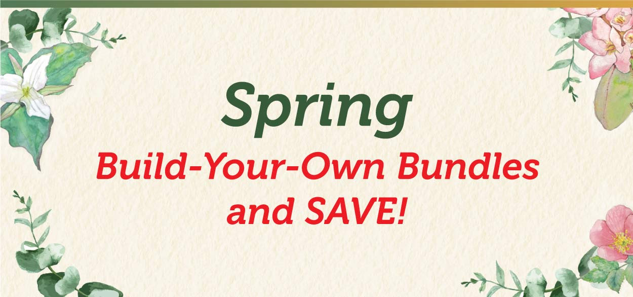 Spring Build-Your-Own-Bundles and SAVE!