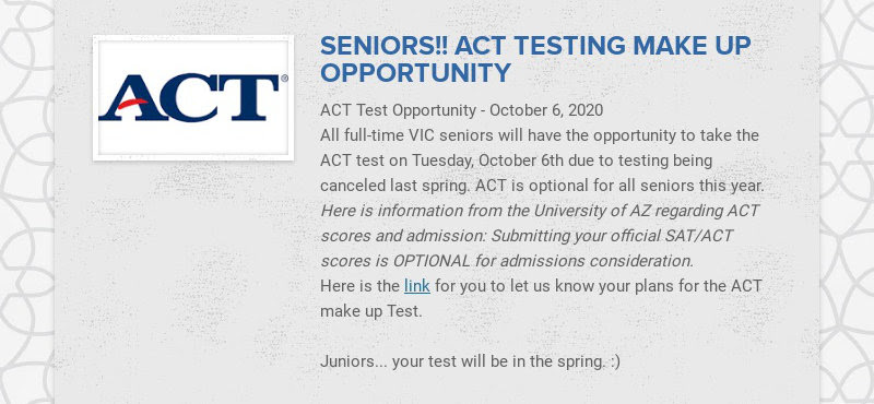 SENIORS!! ACT TESTING MAKE UP OPPORTUNITY ACT Test Opportunity - October 6, 2020 All full-time...