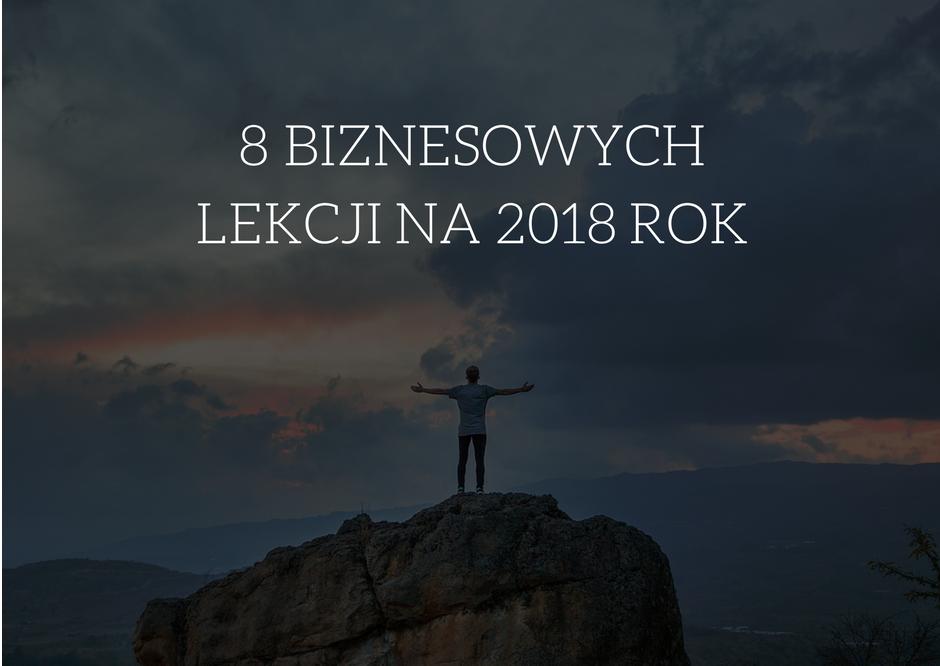 8 biznesowych lekcji dr Moniki Górskiej na 2018 rok