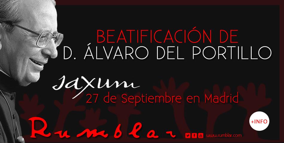 Resumen de la beatificación de Alvaro del Portillo