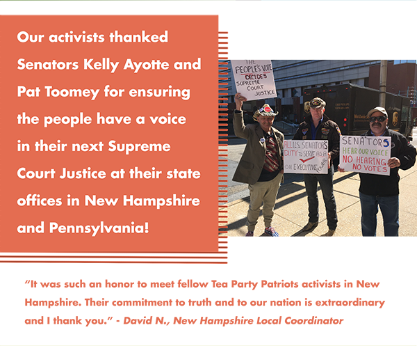 """Our activists thanked Senators Kelly Ayotte and Pat Toomey for ensuring the people have a voice in their next Supreme Court Justice at their state offices in New Hampshire and Pennsylvania! """"It was such an honor to meet fellow Tea Party Patriots activists in New Hampshire. Their commitment to the truth and to our nation is extraordinary and I thank you."""" - David N., New Hampshire Local Coordinator"""