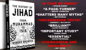"Robert Spencer's History of Jihad is ""a mighty thriller, with even more suspense than most"""