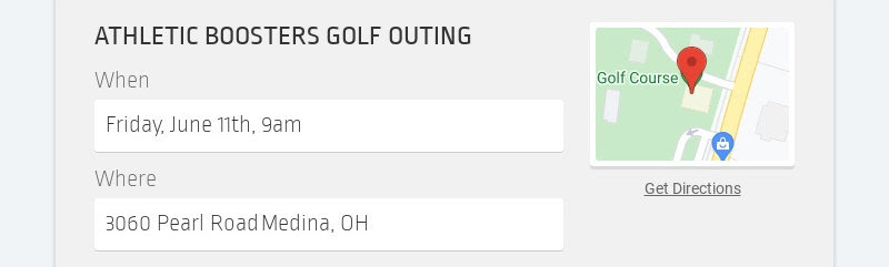 ATHLETIC BOOSTERS GOLF OUTING When Friday, June 11th, 9am Where 3060 Pearl Road Medina, OH Get...