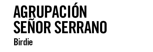 Agrupación Señor Serrano. Birdie