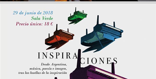29 junio 2018 . Sala Verde. precio único 18€.Inspiraciones. Desde Argentina, música, poesía e imagen, tras las huellas de la inspiración