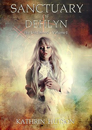 Sanctuary of Dehlyn by Kathrin Hutson