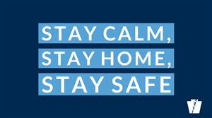 Stay Calm. Stay Home. Stay Safe.