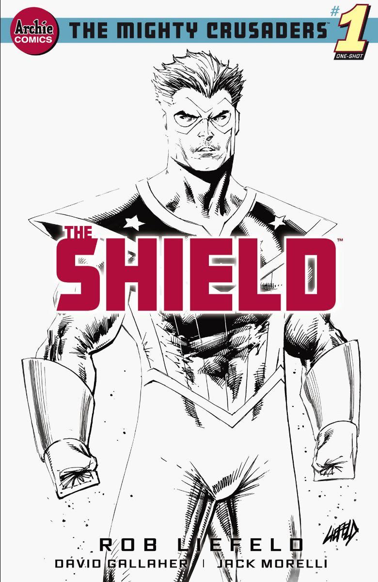 THE MIGHTY CRUSADERS: THE SHIELD #1: CVR G Liefeld