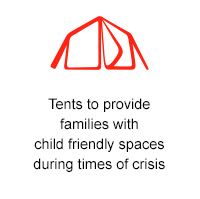 Tents to provide  families with child friendly spaces during times of crisis