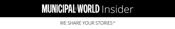 Municipal World Insider. We share your stories.
