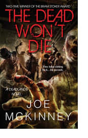 The Dead Won't Die by Joe McKinney