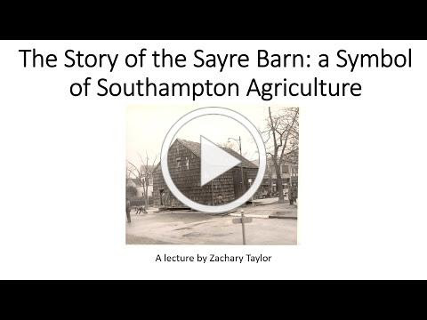 The Story of the Sayre Barn: A Symbol of Southampton Agriculture