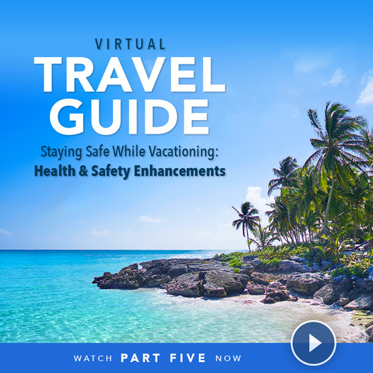 Virtual Travel Guide Part 5 - Staying Safe While Vacationing: Health & Safety Enhancements