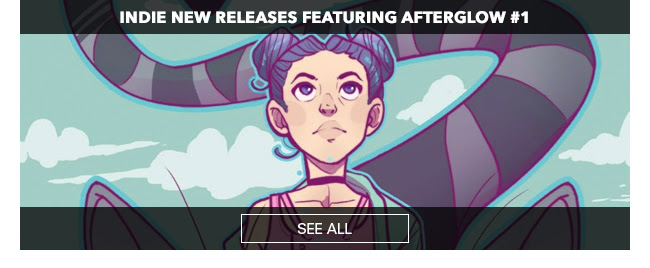 Indie New Releases featuring Afterglow #1 See All